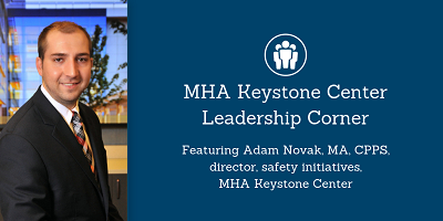 Leadership Corner: The MHA Keystone Center Patient Safety Organization-2019 and Beyond