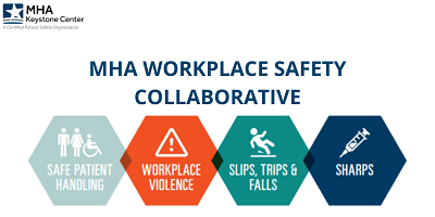Healthcare  Hot Topics – MHA Workplace Safety Collaborative: Accomplishments and Looking Forward