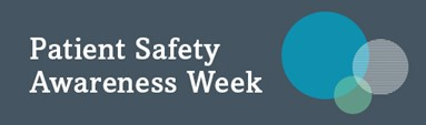 Patient Safety Awareness Week to Promote Conversations, Inspire Global Action